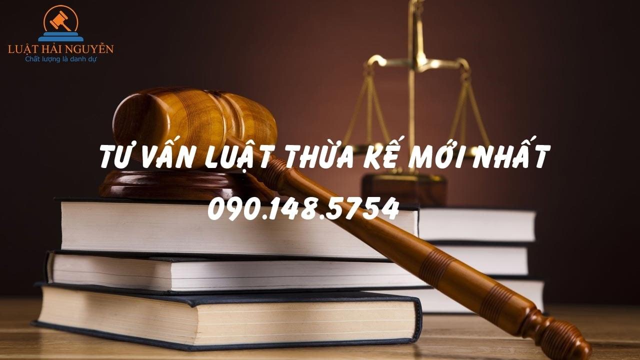 Tư vấn Luật Thừa kế mới nhất tại HCM
