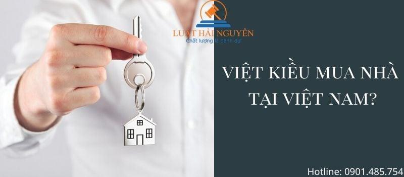 Việt kiều sở hữu nhà tại Việt Nam